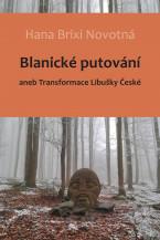 Blanické putování (aneb Transformace Libušky České)