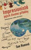 Impresionisté: Jejich životní příběhy