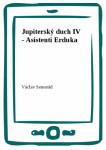 Jupiterský duch IV - Asistenti Erduka