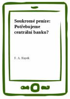 Soukromé peníze: Potřebujeme centrální banku?