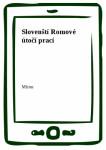 Slovenští Romové útočí prací