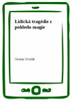 Lidická tragédie z pohledu magie