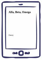 Alfa, Beta, Omega