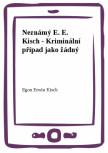 Neznámý E. E. Kisch - Kriminální případ jako žádný