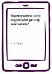 Supersymetrie-nový organizační princip mikrosvěta?