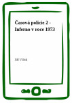 Časová policie 2 - Inferno v roce 1973