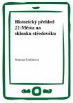 Historický přehled 21-Města na sklonku středověku
