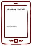 Historický přehled 5 - Vláda Přemysla Otakara I. až Václava III