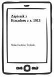 Zápisník z Ecuadoru z r. 1913
