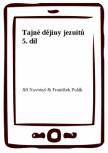 Tajné dějiny jezuitů 5. díl