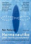 Hermeneutika jako teorie porozumění / Od základních otázek jazyka k výkladu Bible