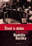 Život a doba ministra Rudolfa Baráka