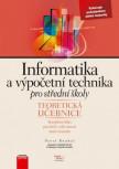 Informatika a výpočetní technika pro střední školy: Teoretická učebnice