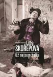 Luba Skořepová: Nejsem už holka