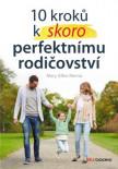 10 kroků k (skoro) perfektnímu rodičovství