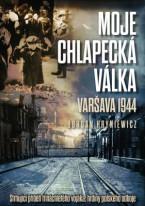 Moje chlapecká válka: Varšava 1944