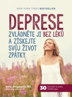 Deprese: Zvládněte ji bez léků a získejte svůj život zpátky