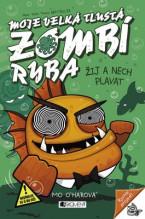 Moje velká tlustá zombí ryba – Žij a nech plavat