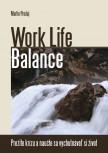 Work Life Balance - Prežite krízu a naučte sa vychutnávať si život