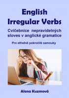 English Irregular Verbs: Cvičebnice nepravidelných sloves v anglické gramatice
