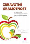 Zdravotní gramotnost u vybraných skupin obyvatelstva Jihočeského kraje