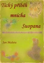 Tichý příběh mnicha Suopana…