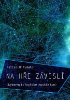 Na hře závislí: kybermytologické mystérium
