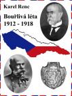 Bouřlivá léta 1912-1918