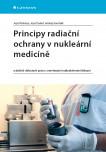 Principy radiační ochrany v nukleární medicíně