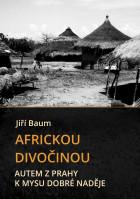 Africkou divočinou: Autem z Prahy k mysu Dobré naděje