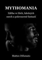 Mythomania: Záliba ve lžích, falešných představách a pokroucené fantazii
