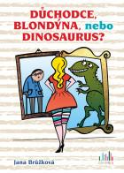 Důchodce, blondýna, nebo dinosaurus?