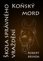 Koňský mord / Škola správného vraždění