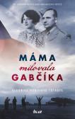 Máma milovala Gabčíka