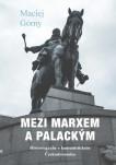 Mezi Marxem a Palackým. Historiografie v komunistickém Československu