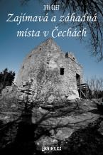 Zajímavá a záhadná místa v Čechách