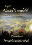 Rytíř David Tamfeld z Hranic: Kniha druhá: Hranická rebelie 1626