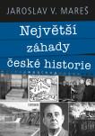 Největší záhady české historie