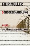 Sonderbehandlung alebo zvláštne zaobchádzanie|Tri roky v osvienčimských krematóriách a plynových komorách