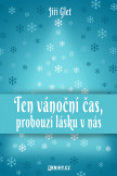 Ten vánoční čas, probouzí lásku v nás