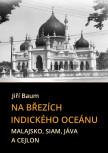Na březích Indického oceánu: Malajsko, Siam, Jáva a Cejlon