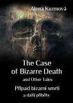 The Case of Bizarre Death and Other Tales / Případ bizarní smrti a další příběhy