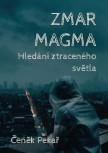 Zmar Magma: Hledání ztraceného světla