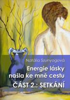 Energie lásky našla ke mně cestu, Druhá část: SETKÁNÍ