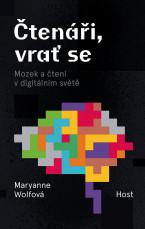 Čtenáři, vrať se: Mozek a čtení v digitálním světě