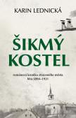 Šikmý kostel – románová kronika ztraceného města, léta 1894–1921