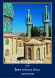 Proměny Persie aneb Írán včera a dnes
