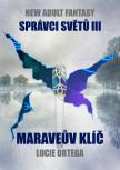 Maraveův klíč: Strážci světů III