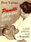 Paměti porodní báby a další příběhy nejen z Kopanic