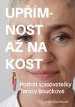 Upřímnost až na kost: Portrét spisovatelky Terezy Boučkové